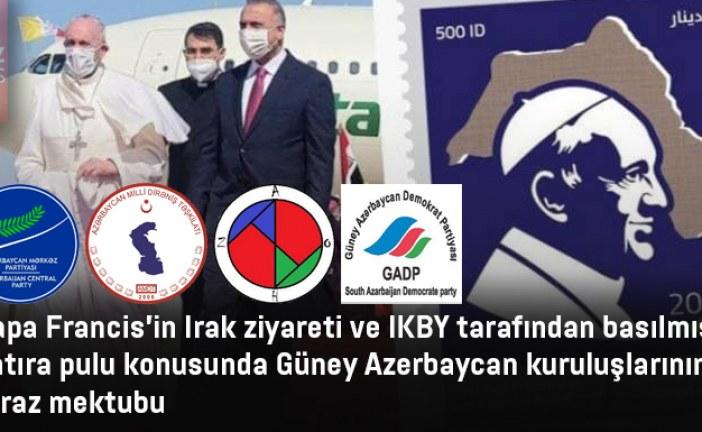 Papa Francis'in Irak ziyareti ve IKBY tarafından basılmış hatıra pulu konusunda Güney Azerbaycan kuruluşlarının itiraz mektubu