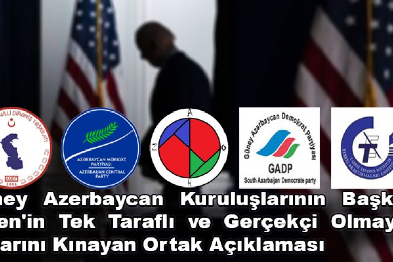 Güney Azerbaycan Kuruluşlarının Başkan Biden'in Tek Taraflı ve Gerçekçi Olmayan Kararını Kınayan Ortak Açıklaması